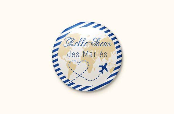 Badge Mariage Voyage - Belle-Soeur des mariés. Pour 1.95€. C'est bientôt le plus beau jour de votre vie ? Accessoirisez vos proches sous le thème du voyage : en plus de son côté pratique, cette petite attention fera plaisir aux concernés. Préparez-vous pour le jour J !