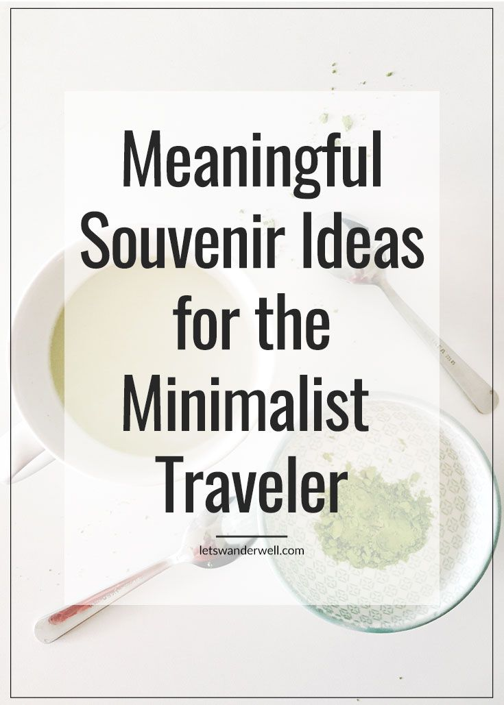 Souvenir ideas for the minimalist traveler. Remember your trips with meaningful, unique, clutter free mementos. via @letswanderwell