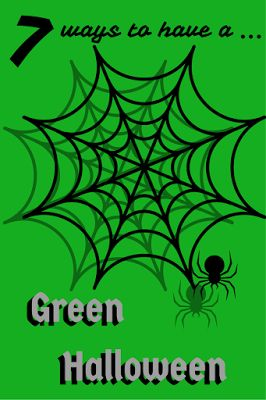 A Green and Rosie Life: Weekly Green Tips #25 - 7 Green Halloween Tips
