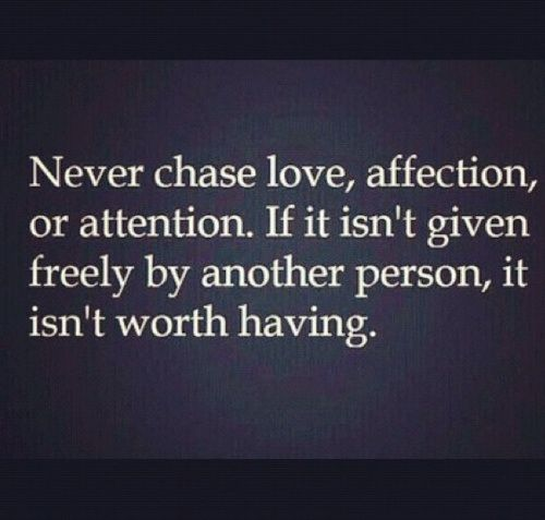 Never Chase Love: Love Truths, Little Girls, Remember This, Life Lessons, Well Said, So True, Absolut, Good Advice, True Stories