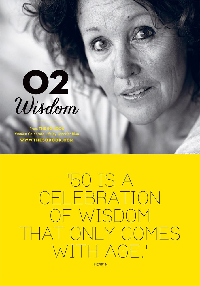 #celebrate your #wisdom ! #inspire #motivate #aging #women #the50book #inspiringquote