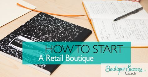 how to start your own boutique clothing store