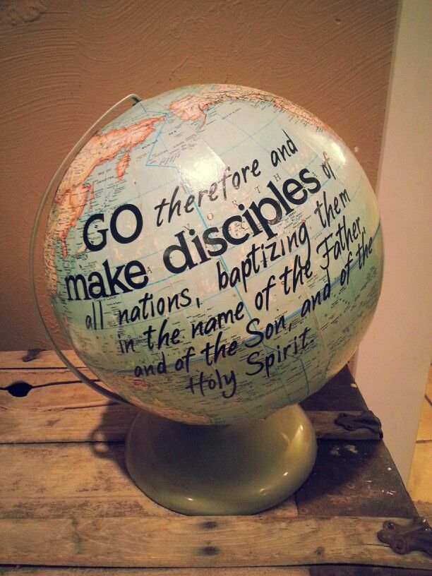 Go therefore and make disciples of all the nations, baptizing them in the name of the Father and of the Son and of the Holy Spirit [Matthew 28:19]
