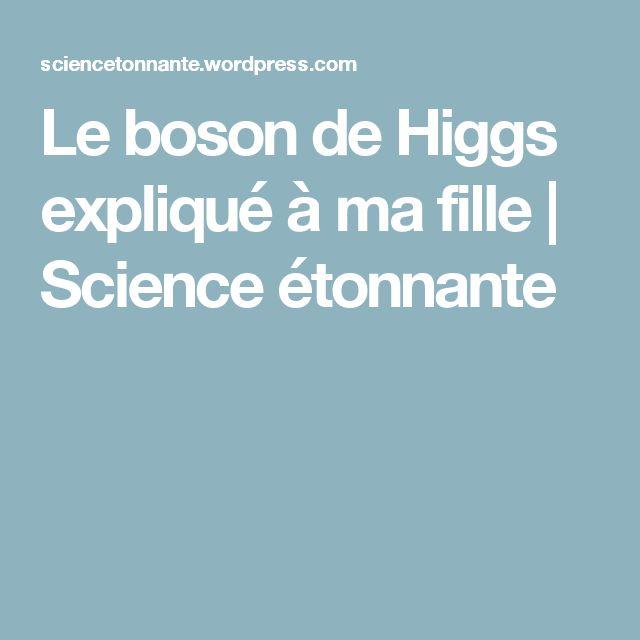 Le boson de Higgs expliqué à ma fille | Science étonnante