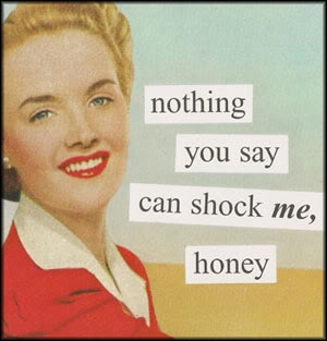 nothing you say can shock me, honey | Fluid Sarcasm | Pinterest