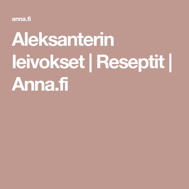 Aleksanterin leivokset | Reseptit | Anna.fi