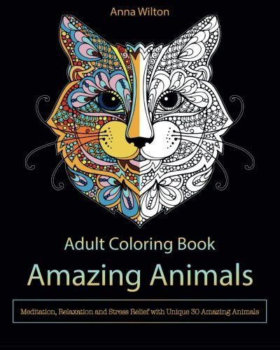 Adult Coloring Book Amazing Animals Meditation Relaxation And Stress Relief With Unique 30