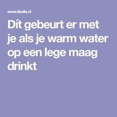 Dít gebeurt er met je als je warm water op een lege maag drinkt