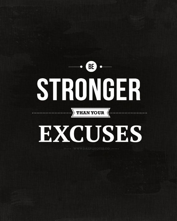 Famous Quotes About Excuses: Motivation: 10+ Handpicked Ideas To Discover In Health And