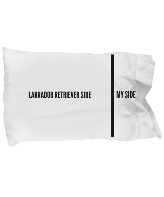 Labrador Retriever Pillow Case - Funny Labrador Retriever Pillowcase - Labrador Retriever Side and My Side - Labrador Retriever Gifts