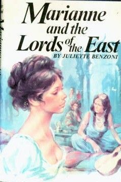 Juliette Benzoni - Marianne and the Lords of the East