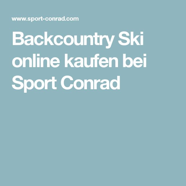 Backcountry Ski online kaufen bei Sport Conrad