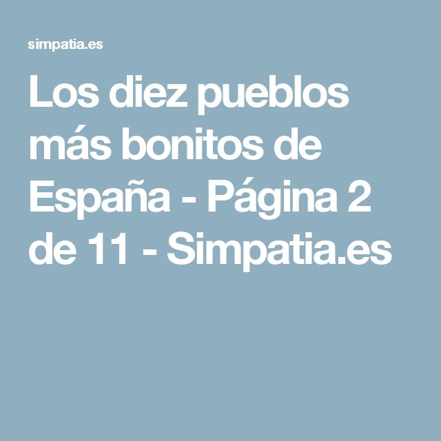 Los diez pueblos más bonitos de España - Página 2 de 11 - Simpatia.es
