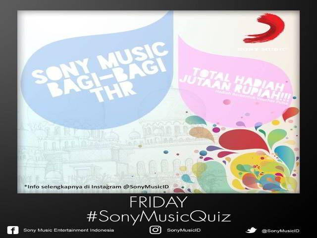 Kuis Sony Music Quiz Berhadiah Pulsa Jutaan Rupiah - Hallo sobat misterkuis semuanya, dalam rangka menyambut Lebaran, Sony Music Indonesia bagi-bagi THR