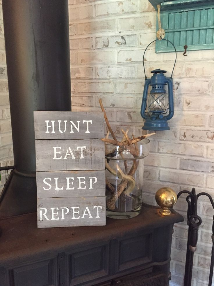 A personal favorite from my Etsy shop https://www.etsy.com/listing/293756389/hunt-eat-sleep-repeat-sign-hunting-camp