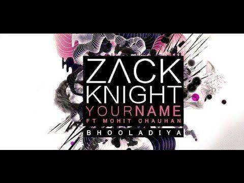 Zack Knight - Your Name (Tujhe Bhula Diya) LYRIC VIDEO ft Mohit Chauhan - YouTube