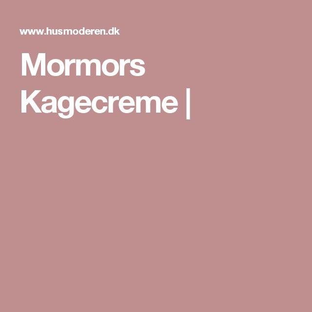 Mormors Kagecreme  