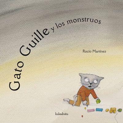 El gato Guille y los mosntruos / Rocío Martínez.