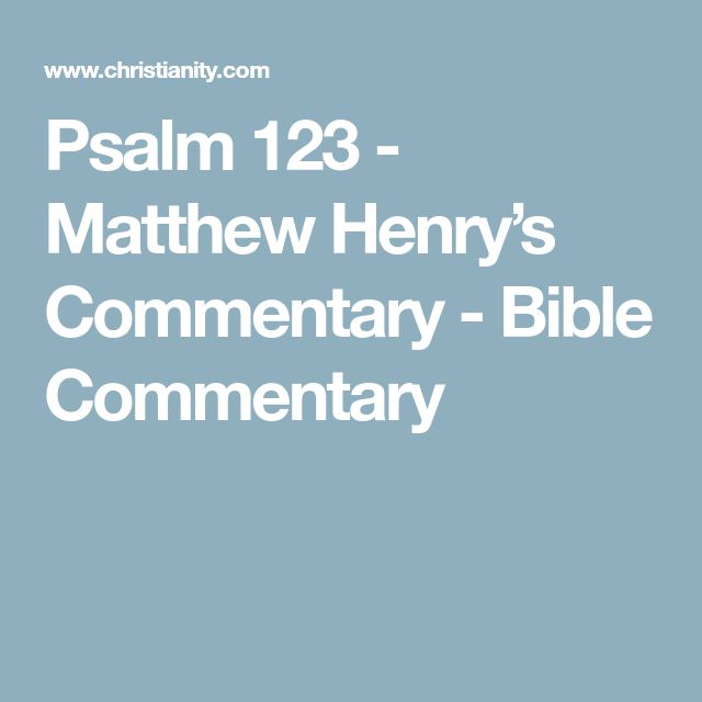 Psalm 123 - Matthew Henry's Commentary - Bible Commentary