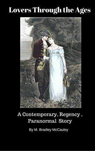 Lovers Through the Ages: A Contemporary, Regency, Paranor...