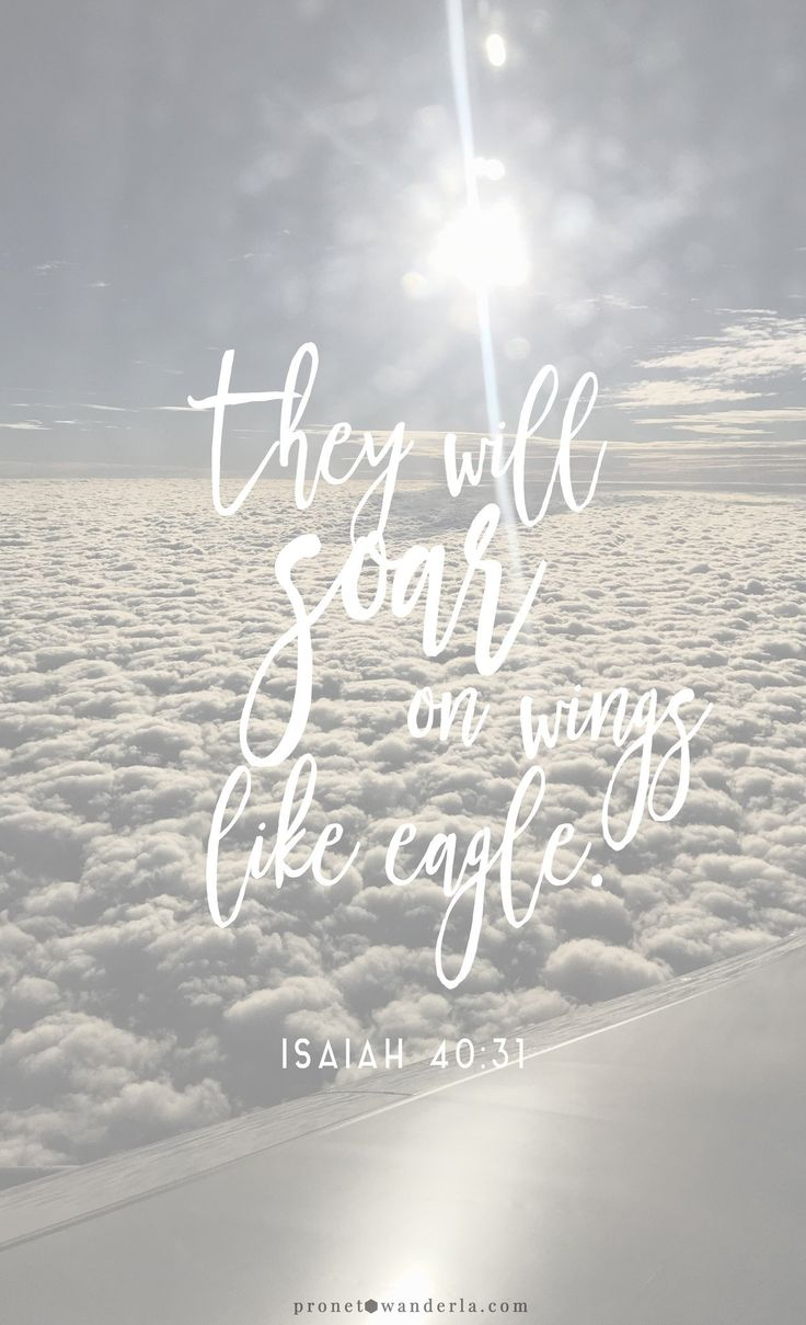 They will soar on wings like eagles. FREE iPhone Wallpapers from Prone to Wander. Inspiring quotes, bible verses, and art for your phone!