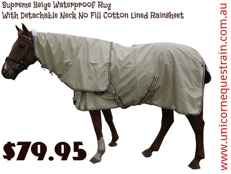 Supreme Beige Waterproof Rug With Detachable Neck No Fill Cotton Lined Rainsheet $79.95 For More Information & Purchase Log On to >> http://www.unicornequestrian.com.au/supreme-beige-waterproof-rug-with-detachable-neck-no-fill-cotton-lined-rainsheet/