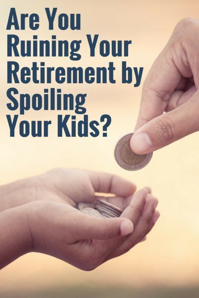Are You Ruining Your Retirement By Spoiling Your Kids | Pre Retirement Advice | #retirementtips