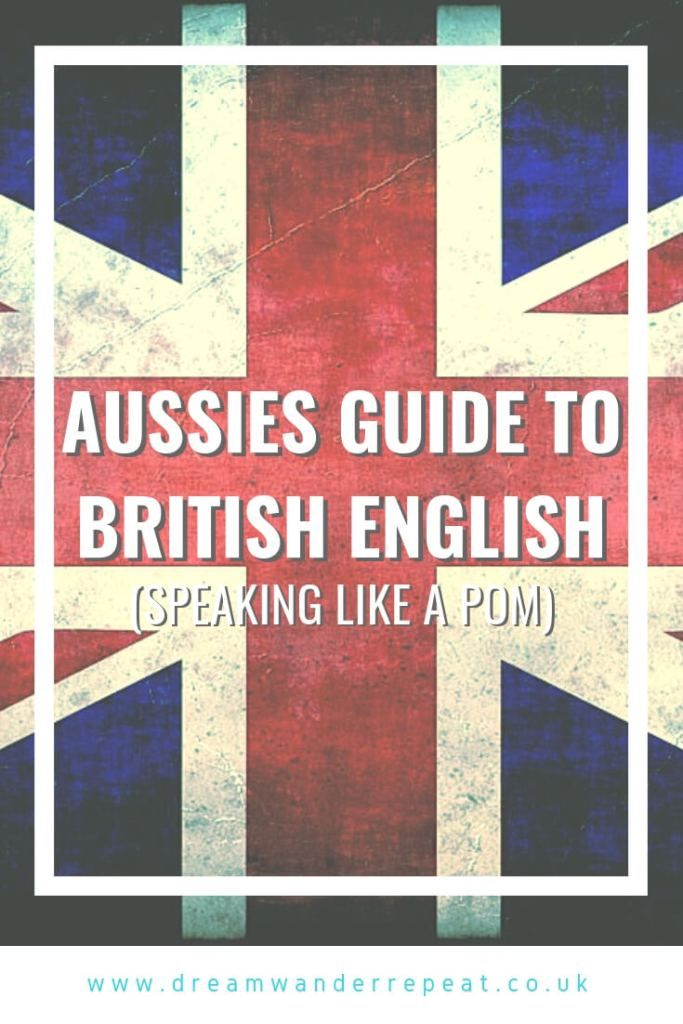 Aussies Guide to British English - Speaking like a Pom | UK English