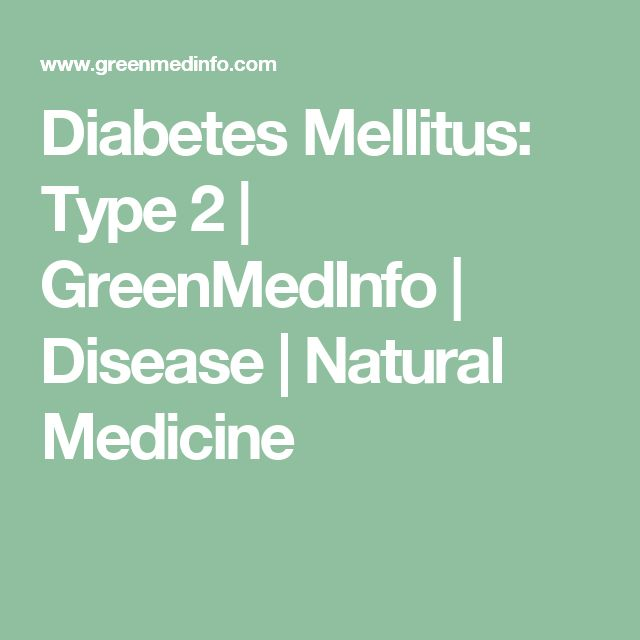 Diabetes Mellitus: Type 2 | GreenMedInfo | Disease | Natural Medicine
