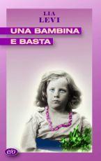 Lia Levi, Una bambina e basta