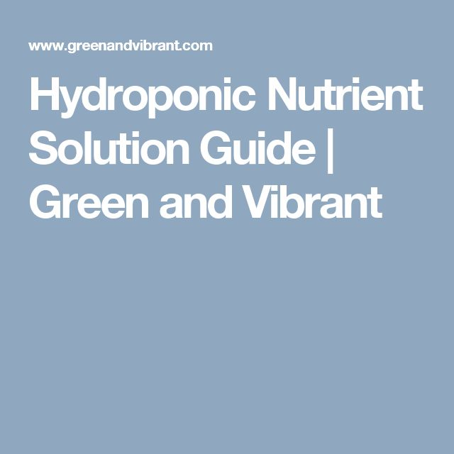 Hydroponic Nutrient Solution Guide | Green and Vibrant