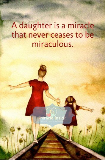A daughter is a miracle that never ceases to be miraculous.. #motherdaughter #relationship #miracleinside #beautiful #girls