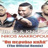 Valentino & Knock Out ft. Nikos Makropoulos - Tha Pernao Kala (The Official Remix) by GreekPromos2015 on SoundCloud