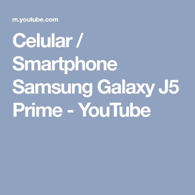 Celular / Smartphone Samsung Galaxy J5 Prime - YouTube