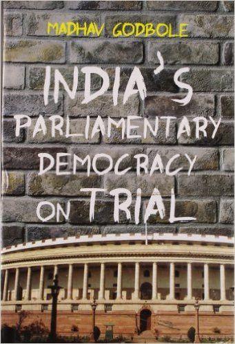 Indias Parliamentary Democracy on Trial