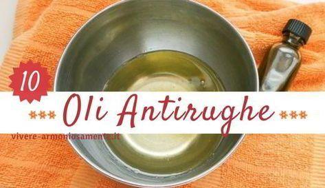 Olio antirughe per il viso e contorno occhi. Ecco i migliori oli antirughe naturali per le zampe di gallina e le rughe. Olio di mandorle, olio di oliva