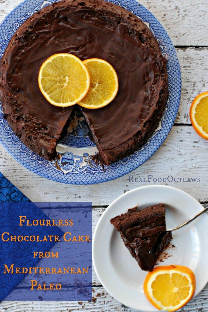 Flourless Chocolate Cake from Mediterranean Paleo | Real Food Outlaws