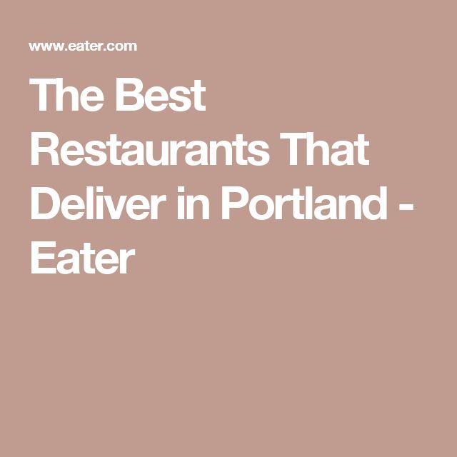 The Best Restaurants That Deliver in Portland - Eater