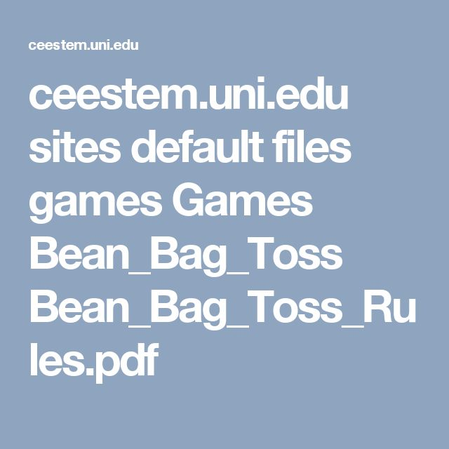 ceestem.uni.edu sites default files games Games Bean_Bag_Toss Bean_Bag_Toss_Rules.pdf