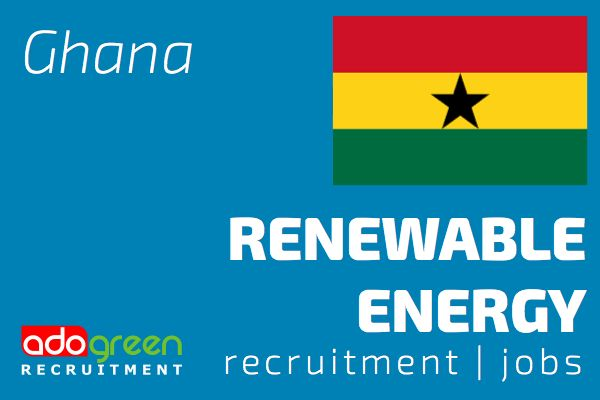 Ghana Renewable Energy Jobs - Specialist Recruitment