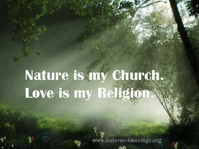 Nature is my Church. Love is my Religion. Wandering/wondering is my philosophy.