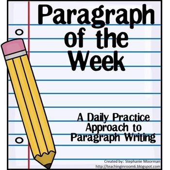 Paragraph of the Week.  This daily, scaffolded approach to paragraph writing is perfect to help get your students writing good, solid, detailed paragraphs.  Students will write one paragraph weekly, focusing on the organization and format of the paragraph itself.There are 36 weeks worth of writing prompts in this 200+ page file.