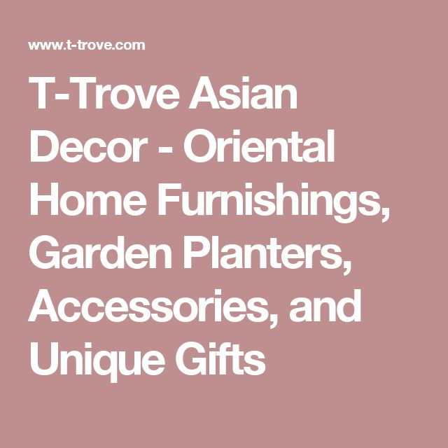 T-Trove Asian Decor - Oriental Home Furnishings, Garden Planters, Accessories, and Unique Gifts