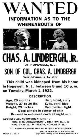 The Lindbergh kidnapping case - The Lindbergh baby, Charles A. Lindbergh, Jr. son of the famous aviator,  was kidnapped on March 1, 1932 and murdered in Hopewell, NJ and the subsequent trial was considered one of the biggest stories of the time.  Bruno Hauptmann was eventually convicted of the crime and executed on April 3, 1936.  He always maintained his innocence and some evidence suggests that he might have been.