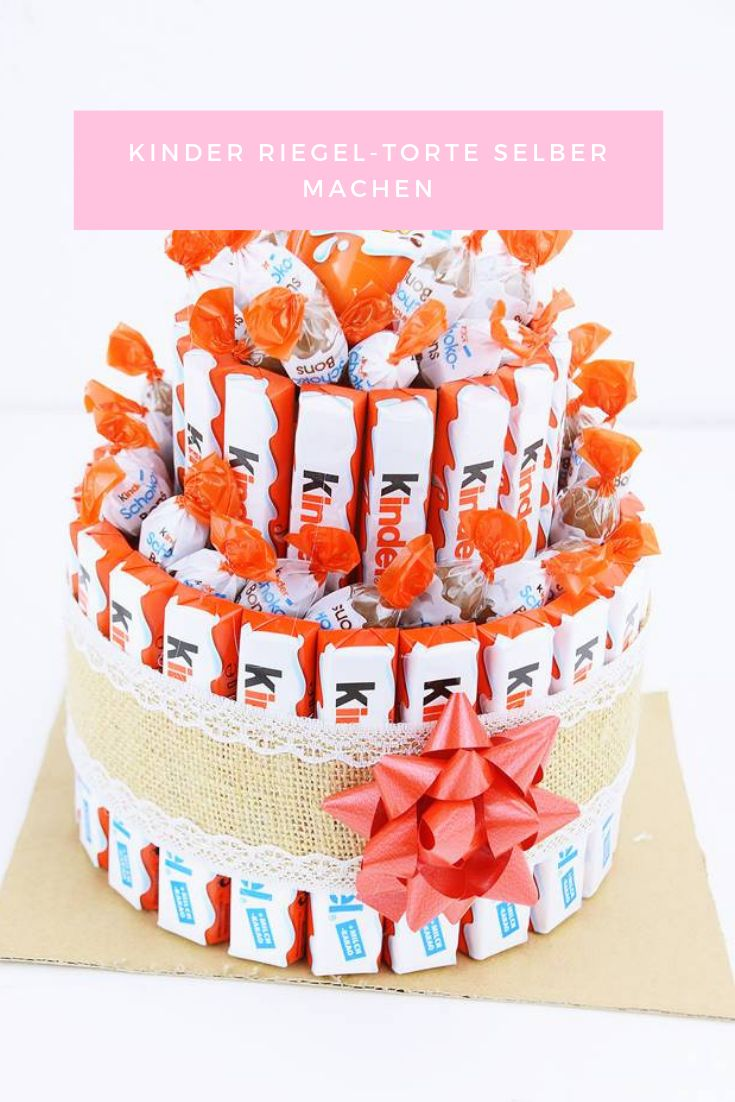 kinder Riegel-Torte selber machen – DIY Geschenkidee – Calistas Traum – Blogberichte