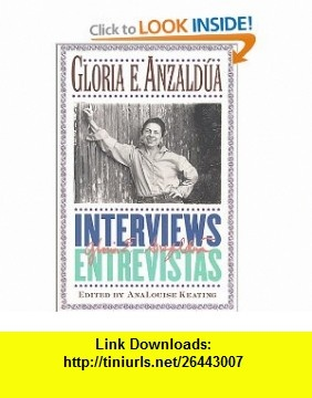 Interviews/Entrevistas (9780415925044) Gloria E. Anzaldua, AnaLouise Keating , ISBN-10: 0415925045  , ISBN-13: 978-0415925044 ,  , tutorials , pdf , ebook , torrent , downloads , rapidshare , filesonic , hotfile , megaupload , fileserve