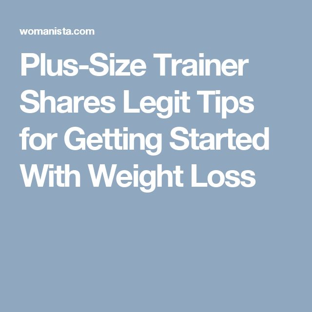 Plus-Size Trainer Shares Legit Tips for Getting Started With Weight Loss
