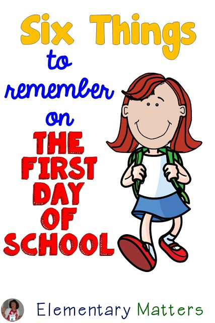six things to remember on the first day of school 1st grade pinterest school first day of school and classroom