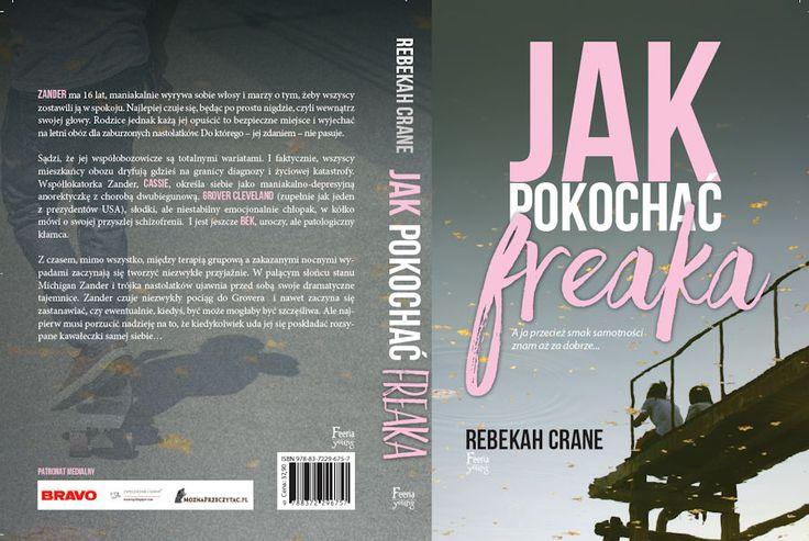 """Z radością informujemy, że objęliśmy patronatem tym razem literaturę młodzieżową - """"Jak pokochać freaka"""" autorstwa Rebekah Crane. Historia """"nieco"""" pokręconej młodzieży spędzającej wakacje na obozie dla zaburzonych nastolatków. Książka ukaże się 2 sierpnia nakładem wydawnictwa Feeria Young"""