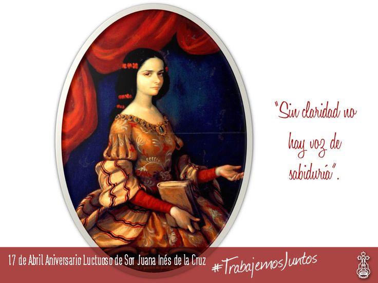 En el 320 Aniversario Luctuoso de #SorJuanaInésdelaCruz la conmemoramos con una de sus frases celebres. CULTURA #NuestroOrgullo #TrabajemosJuntos